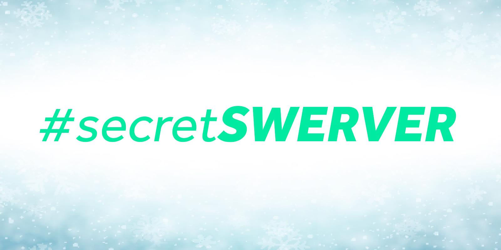#secretSWERVER