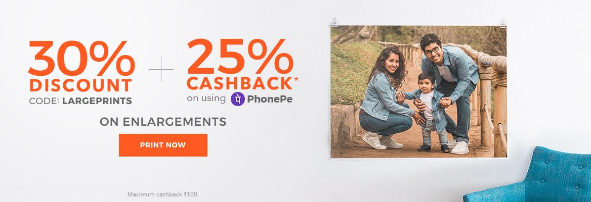 30% Off Enlargements - Use code: LARGEPRINTS. Additional 25% cashback on using PhonePe.