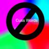 NO CUSS WORDS!