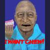 I Want Chew!!!