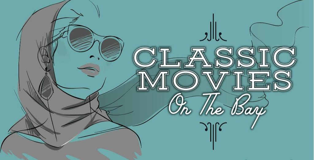 """Enjoy """"4 Great Classic Films Under The Stars"""" With Classic Movies On The Bay featured image"""