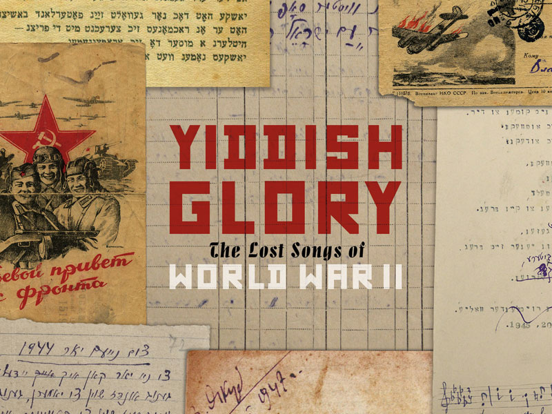 """Experience """"Yiddish Glory: The Lost Songs of World War II"""" featured image"""