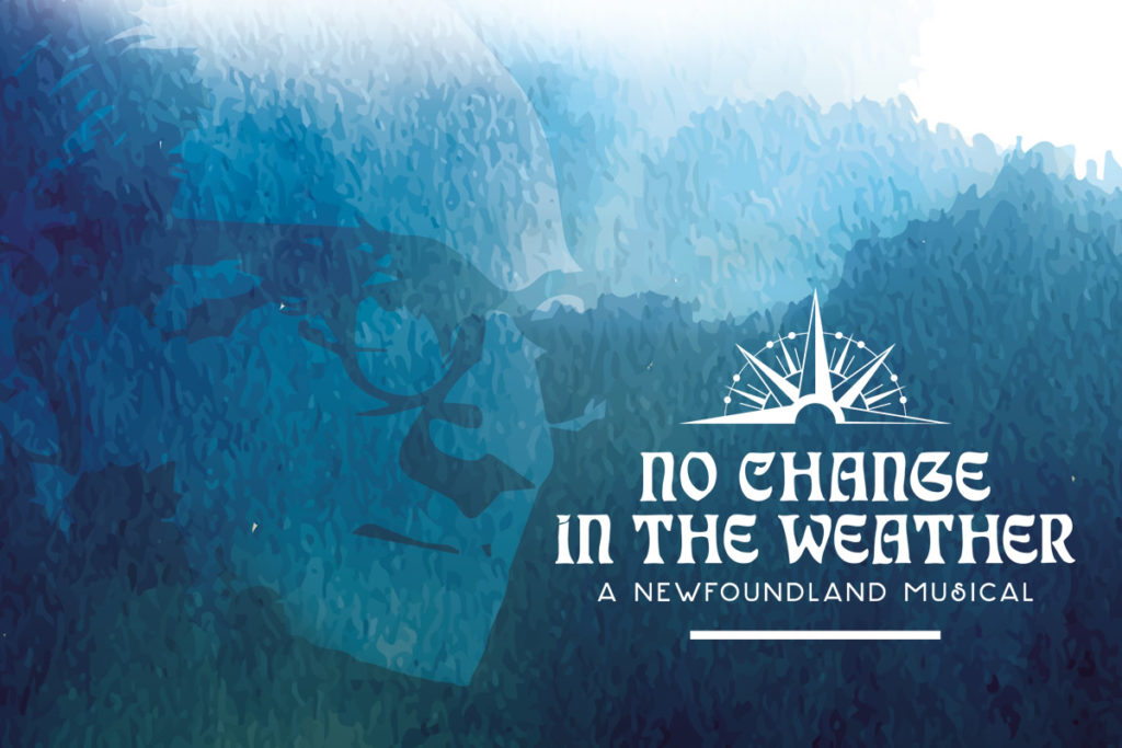 No Change in the Weather Musical Brings Newfoundland and Labrador Culture to Toronto featured image