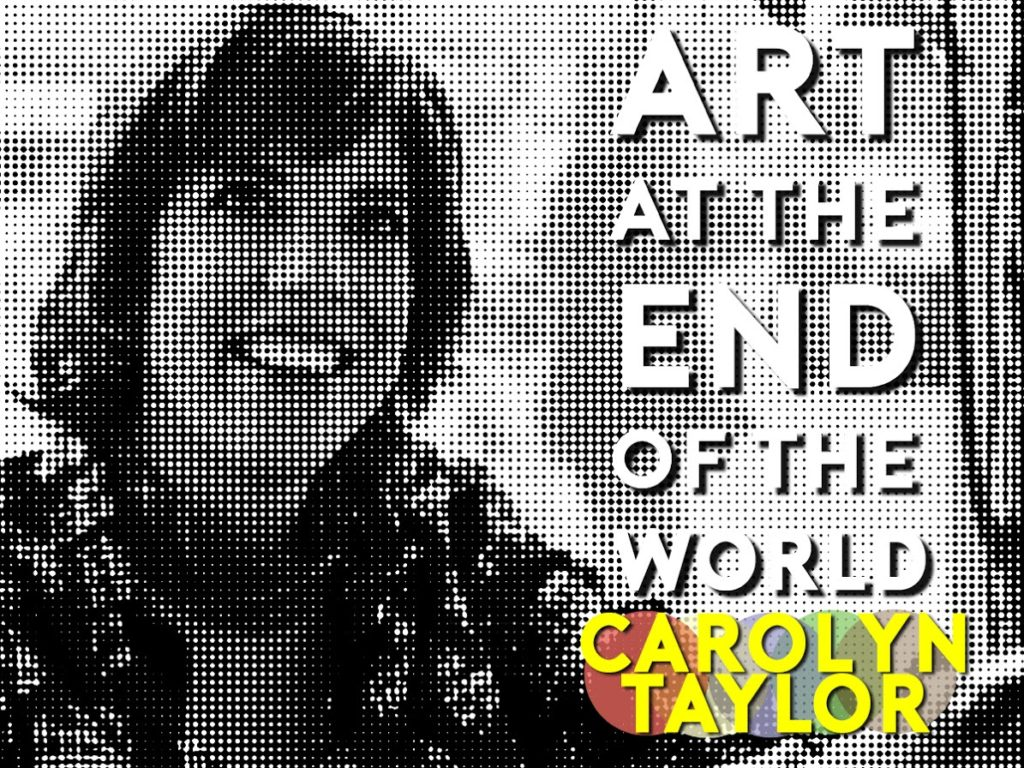 """Baroness Von Sketch star Carolyn Taylor is on the """"Art at the End of the World"""" Podcast! featured image"""