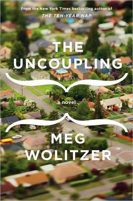 meg wolitzers latest novel the uncoupling explores what happens when the women in one new jersey town start saying no to sex