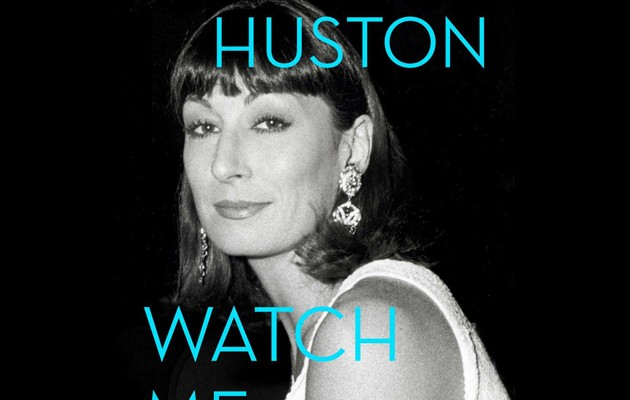 Watch-Me-A-Memoir-Anjelica-Huston.MS.102414