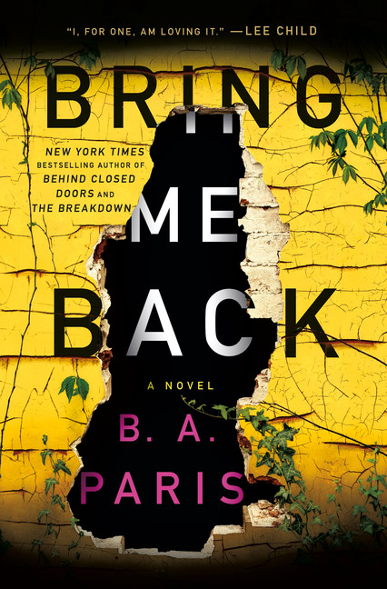 The book cover for Bring Me Back. Behind the text of the title is a yellow brick wall with a large section missing from it.