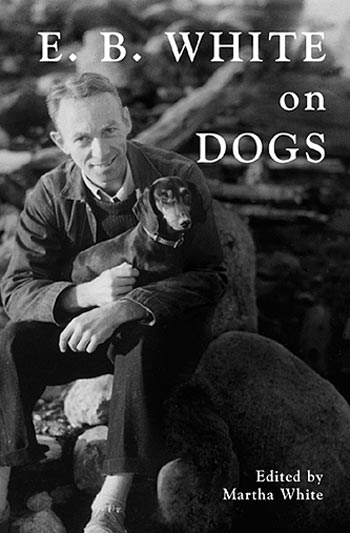 Book cover of E.B. White on Dogs by E.B. White