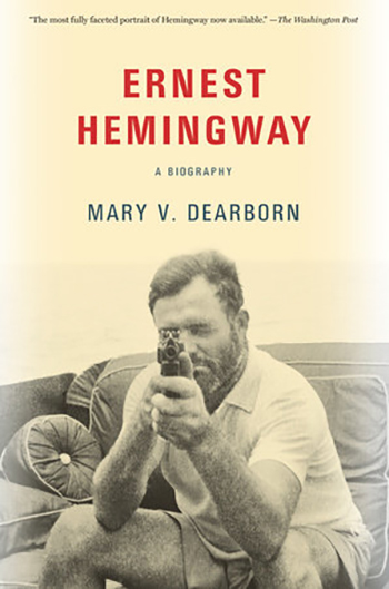 The cover of Ernest Hemingway (2017) a biography by Mary V. Dearborn.
