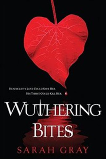 "The cover of ""Wuthering Bites"" by Sarah Gray."
