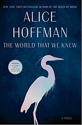 Book cover by Alice Hoffman's The World That We Knew