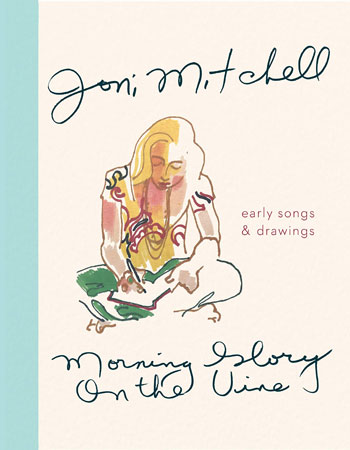 Book cover for Morning Glory on the Vine by Joni Mitchell