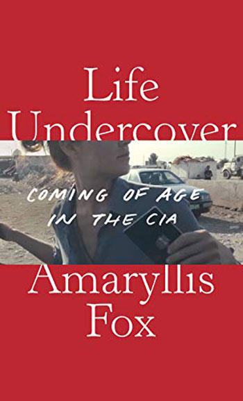 Book cover for Life Undercover by Amaryllis Fox