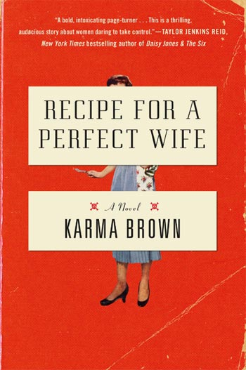 Recipe for a Perfect Wife, Karma Brown