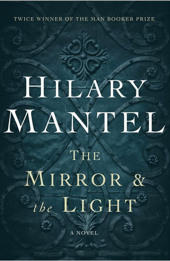 THE MIRROR & THE LIGHT by Hilary Mantel