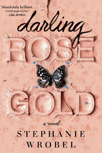The book cover for Darling Rose Gold by Stephanie Wrobel
