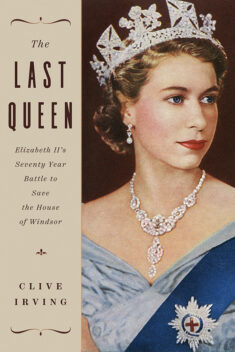Book cover, The Last Queen by Clive Irving. Image of Queen Elizabeth in her younger years wearing her crown and jewels, looking off camera.