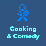Cooking & Comedy