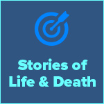 Stories of Life & Death