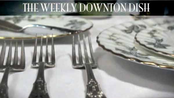 The Weekly Downton Dish