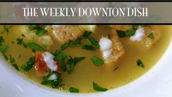 The Weekly Downton Dish: Cream Barley Soup by Pamela Foster, DowntonAbbeyCooks.com