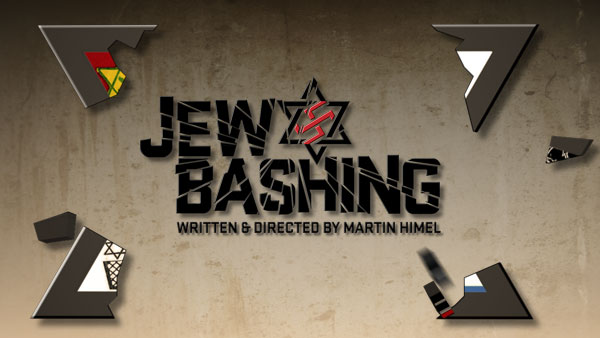 Jew Bashing - The New Anti-Semitism - Show Title