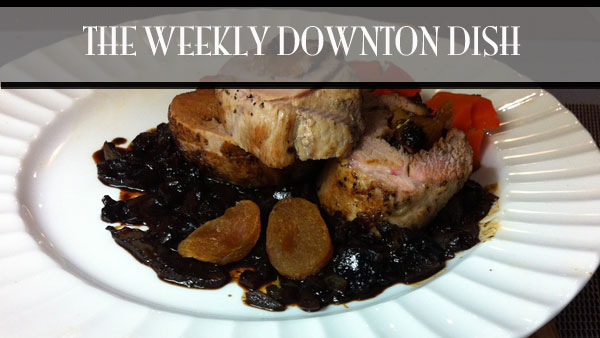 The Weekly Downton Dish: The Sinking of Lady Edith - Stuffed Pork Tenderloin by Pamela Foster, DowntonAbbeyCooks.com