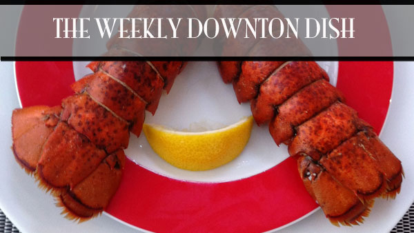 The Weekly Downton Dish: Life is for the Living - Lobster Tails in Beer by Pamela Foster, DowntonAbbeyCooks.com