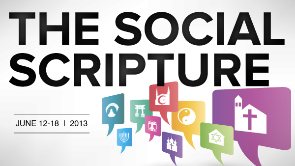 The Social Scripture: June 12 - 18, 2013