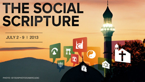 The Social Scripture - July 2 - 9, 2013
