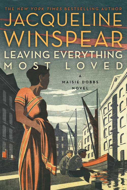 Leaving Everything Most Loved by Jacqueline Winspear from HarperCollins Canada