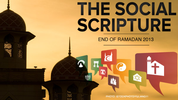 The Social Scripture: August 8, 2013 - End of Ramadan