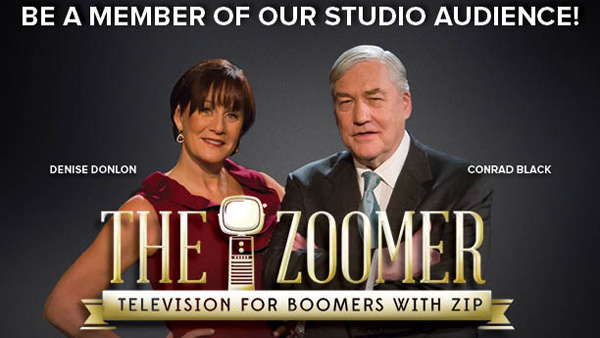 Be a Member of Our Studio Audience for theZoomer - Co-hosted by Denise Donlon and Conrad Black