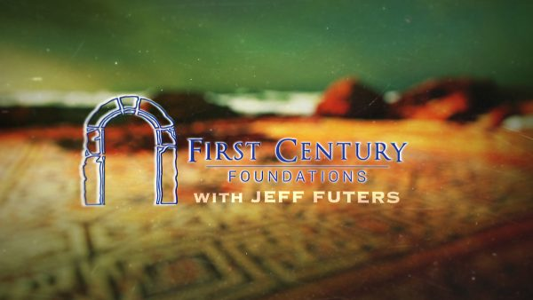First Century Foundations with Jeff Futers - 2018