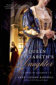 Pages of History Contest: Queen Elizabeth's Daughter by Anne Clinard Barnhill - Raincoast Books
