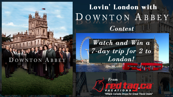 Lovin' London With Downton Abbey Contest