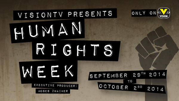 Human Rights Week on VisionTV - Sept. 29 - Oct. 3, 2014