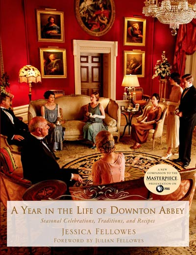 A Year in the Life of Downton Abbey by Jessica Fellowes - Raincoast Books - Love Downton Style Contest