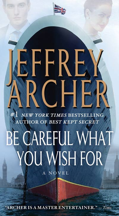 Be Careful What You Wish For by Jeffrey Archer - Raincoast Books - Love Downton Style Contest
