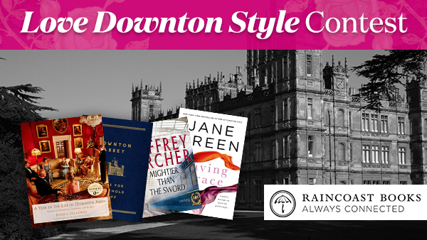 Love Downton Style Contest - Raincoast Books