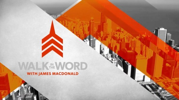 James MacDonald - Walk in the Word