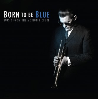 Born To Be Blue Content - Motion Picture Soundtrack