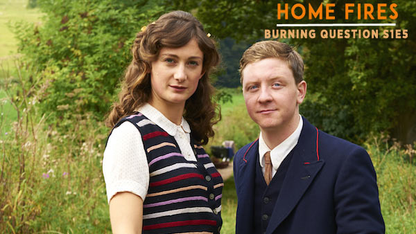 Home Fires Burning Question S1E5