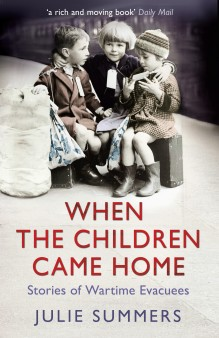 Home Fires: When the Children Came Home - Stories of Wartime Evacuees by Julie Summers