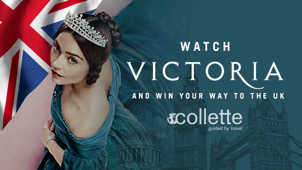 Watch Victoria and Win Your Way to the UK with Collette