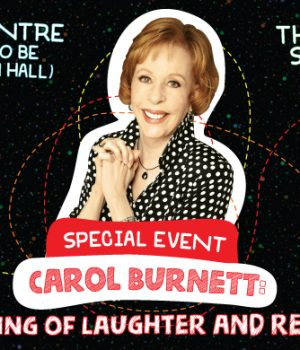 Win Tickets and Meet-and-Greet with Carol Burnett