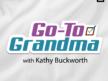 Go To Grandma with Kathy Buckworth