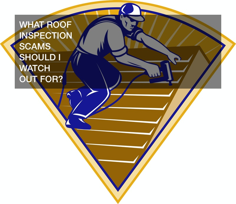 roof inspection scams