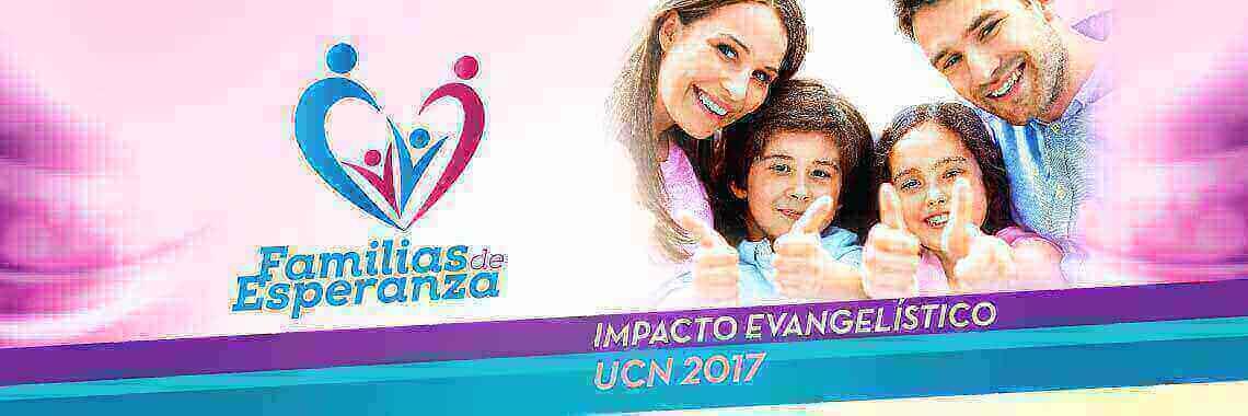 Programa Evangelístico - Impacto Familias de Esperanzas UCN 2017