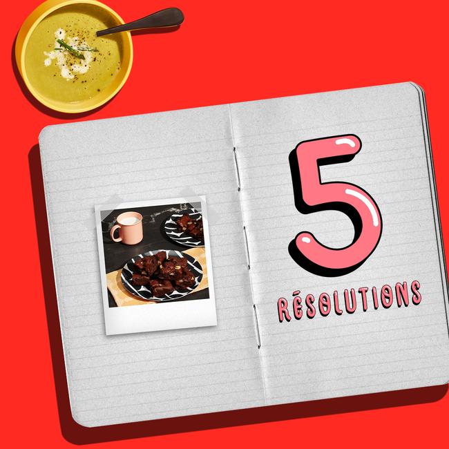 5 résolutions bouffe, parce que 2021 c'est mieux d'être bon